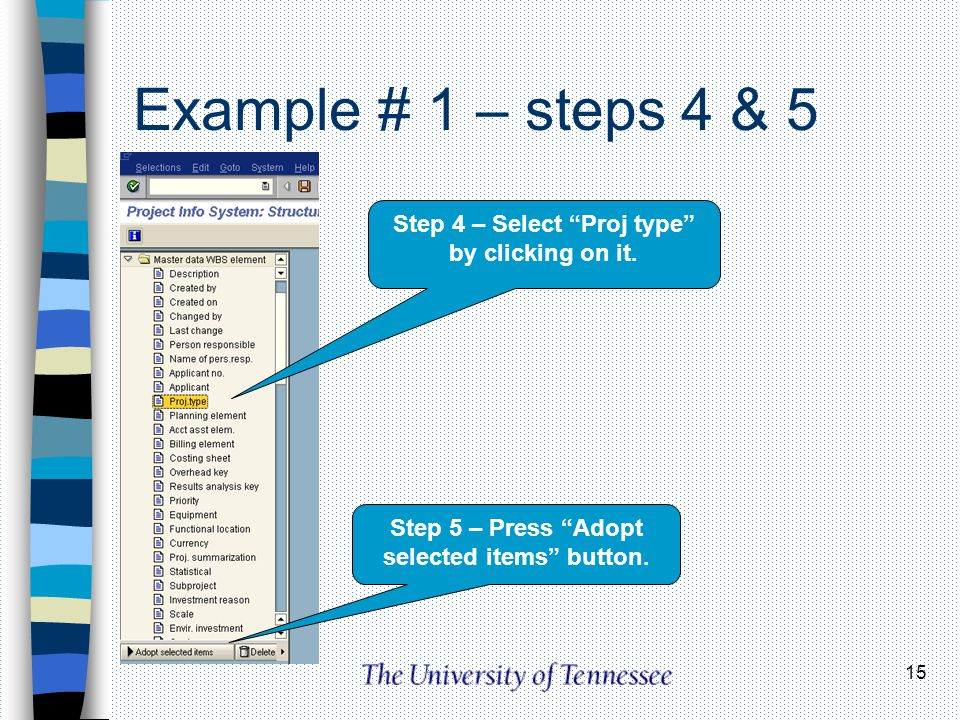 Example # 1 – steps 4 & 5 Step 4 – Select Proj type by clicking on it.