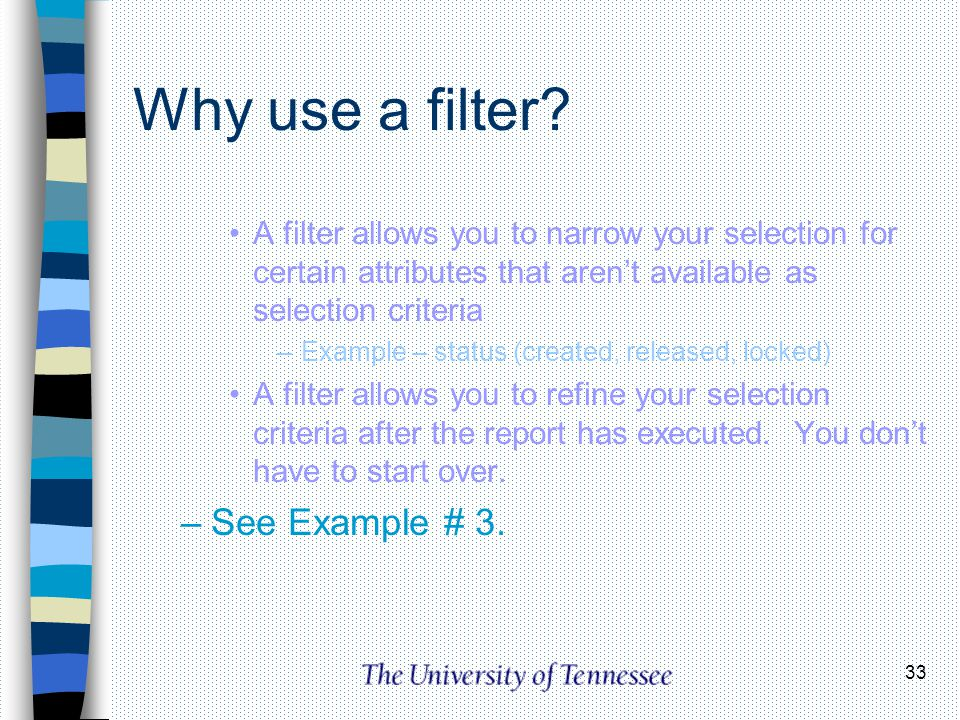 Why use a filter See Example # 3.