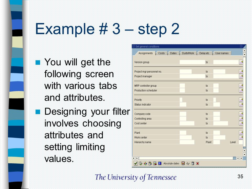 Example # 3 – step 2 You will get the following screen with various tabs and attributes.