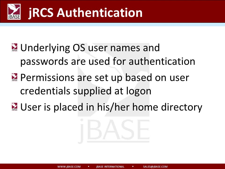 jRCS Authentication Underlying OS user names and passwords are used for authentication.