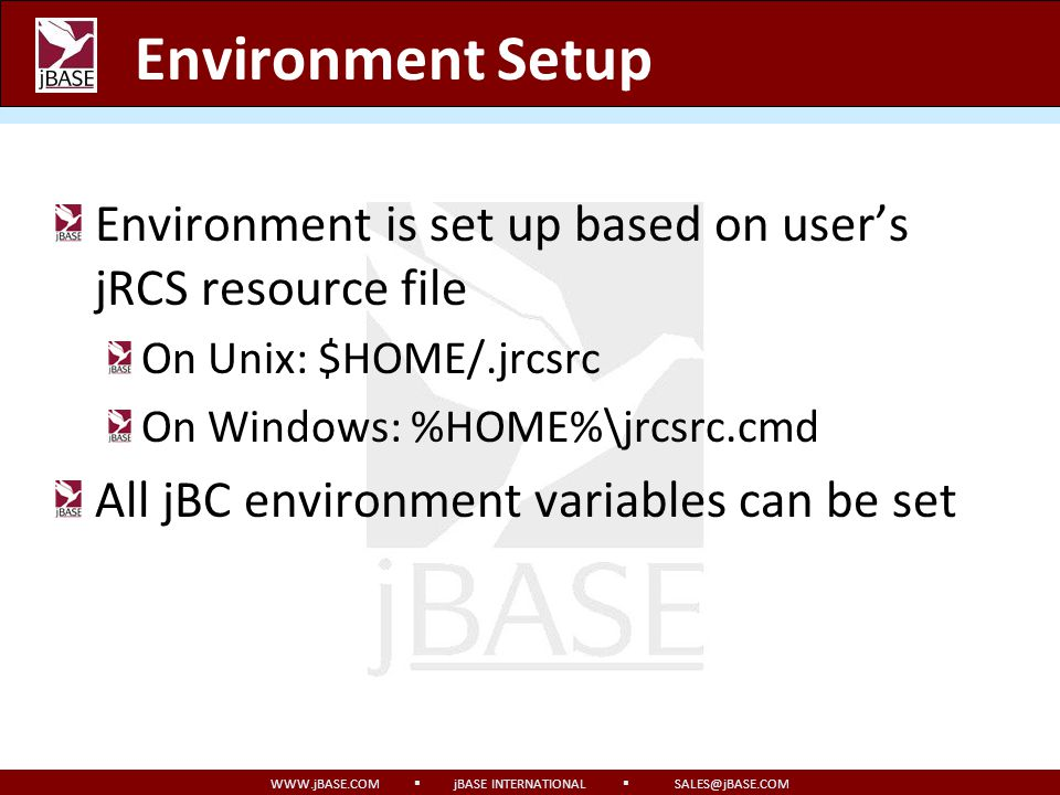 Environment Setup Environment is set up based on user's jRCS resource file. On Unix: $HOME/.jrcsrc.