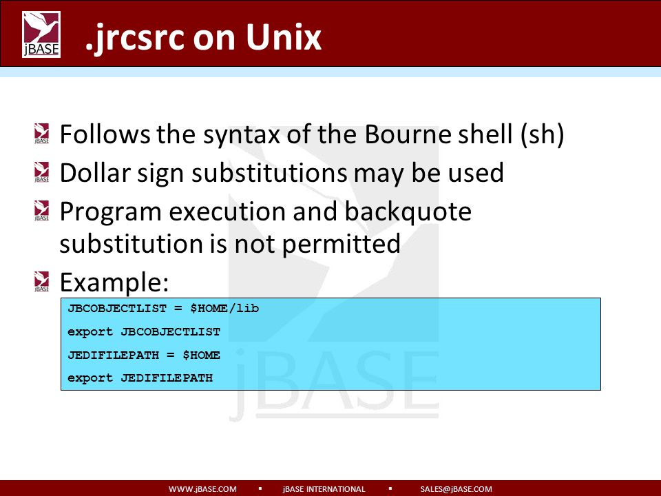.jrcsrc on Unix Follows the syntax of the Bourne shell (sh)