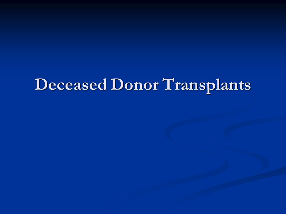Deceased Donor Transplants
