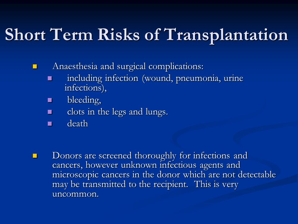 Short Term Risks of Transplantation