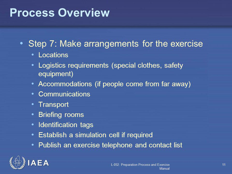 Process Overview Step 7: Make arrangements for the exercise Locations