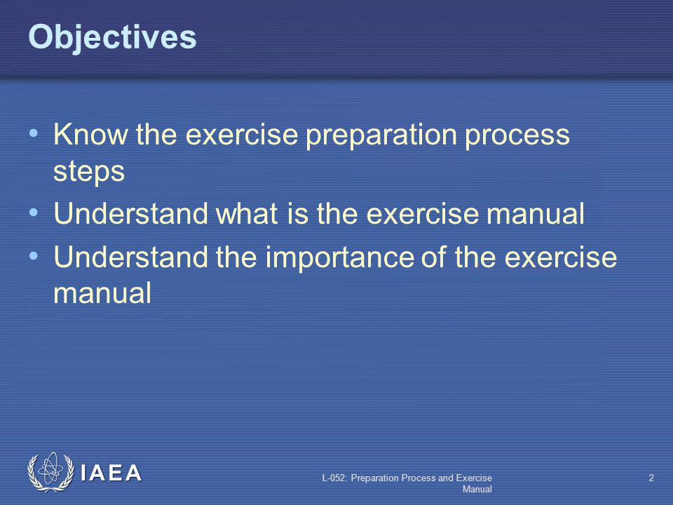 Objectives Know the exercise preparation process steps
