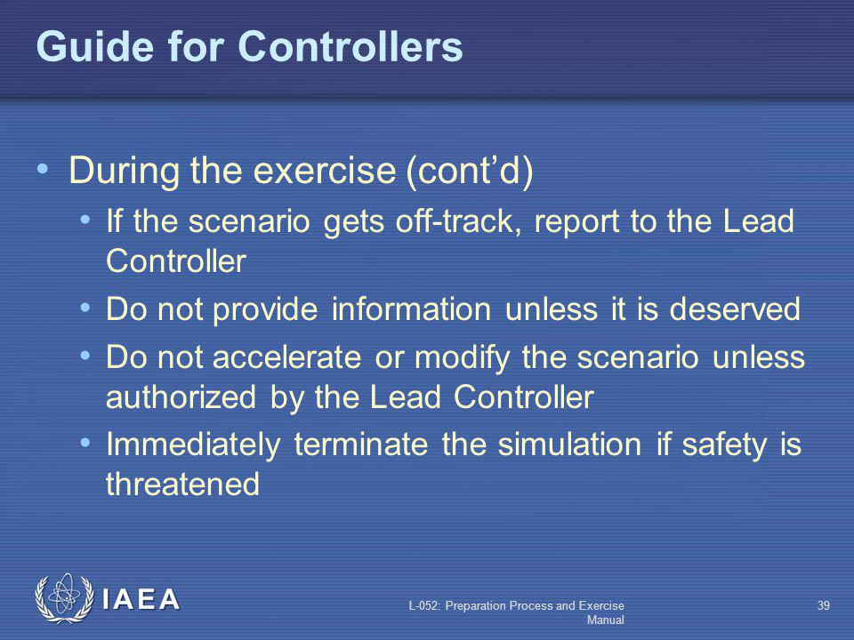 Guide for Controllers During the exercise (cont'd)