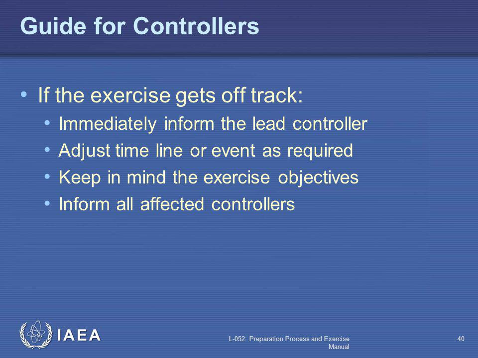 Guide for Controllers If the exercise gets off track: