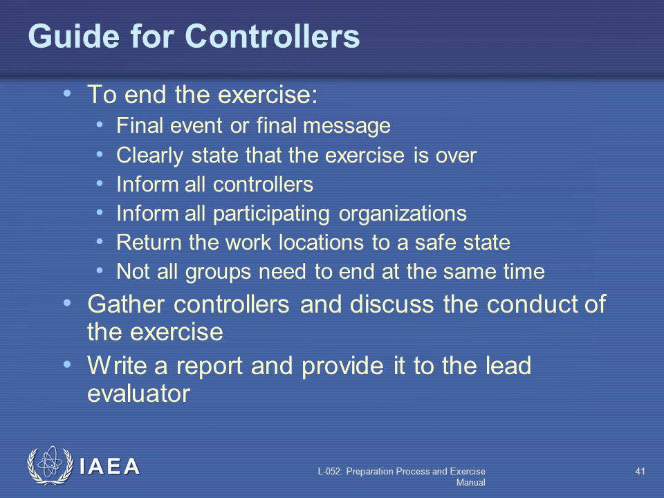 Guide for Controllers To end the exercise: