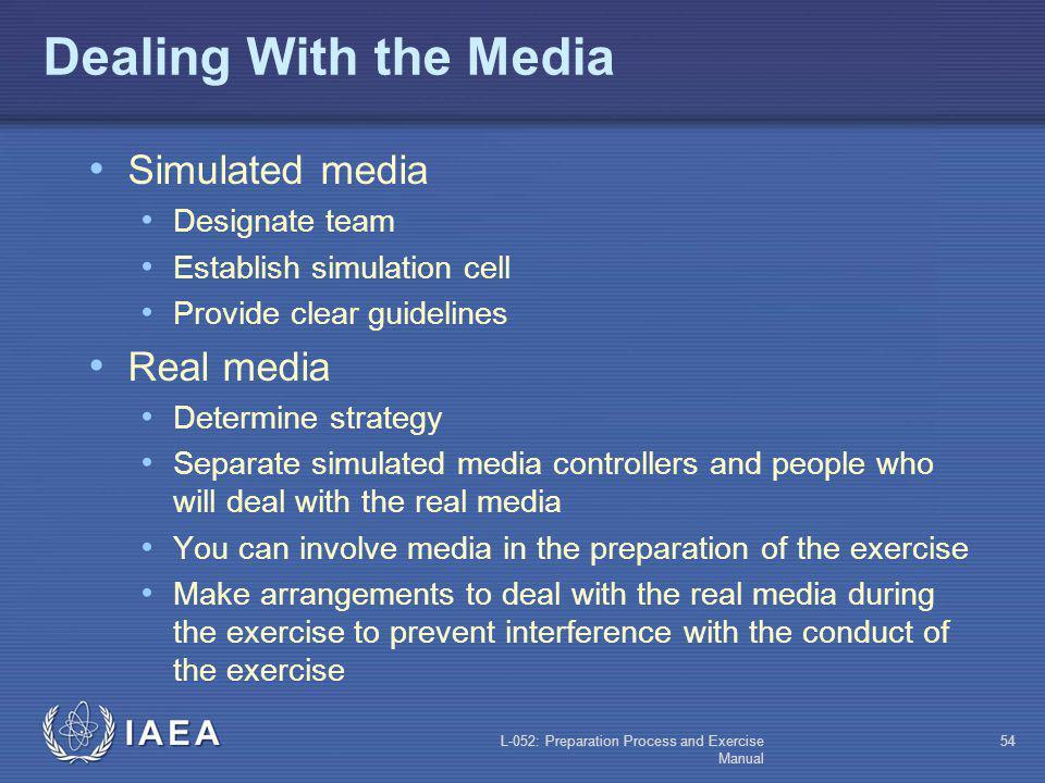 Dealing With the Media Simulated media Real media Designate team