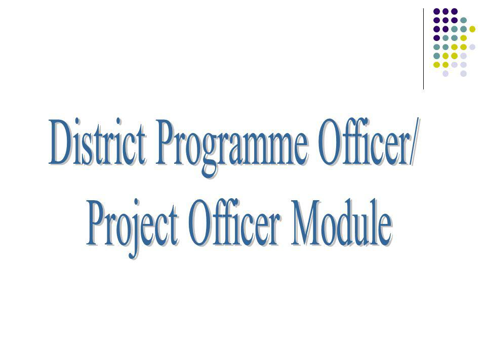 District Programme Officer/ Project Officer Module