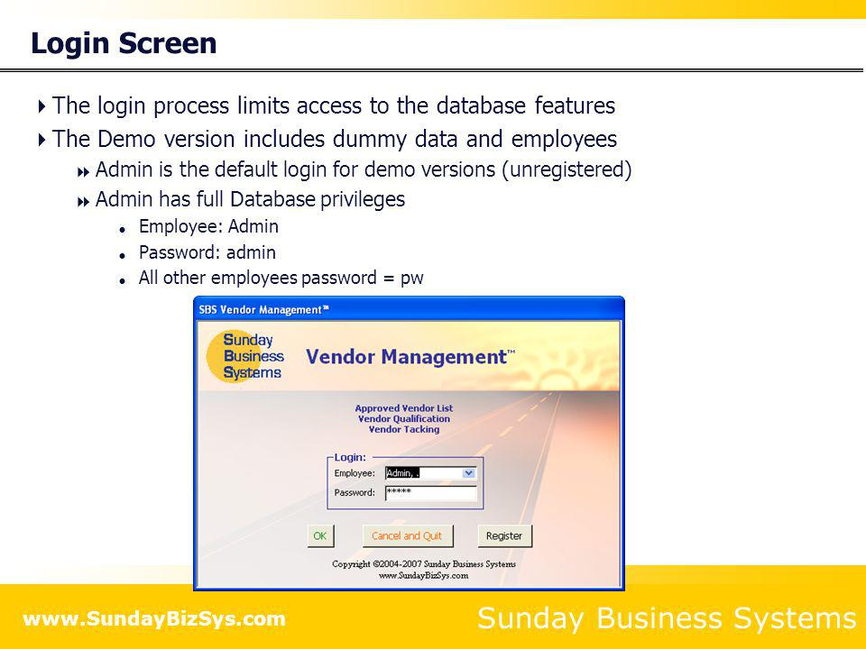 Login Screen The login process limits access to the database features