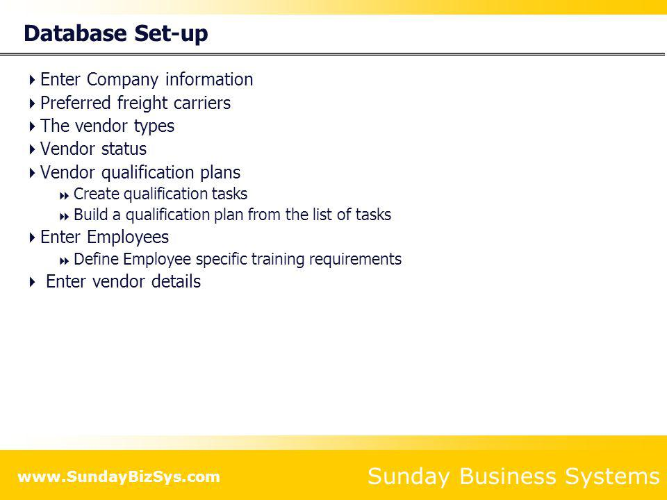 Database Set-up Enter Company information Preferred freight carriers
