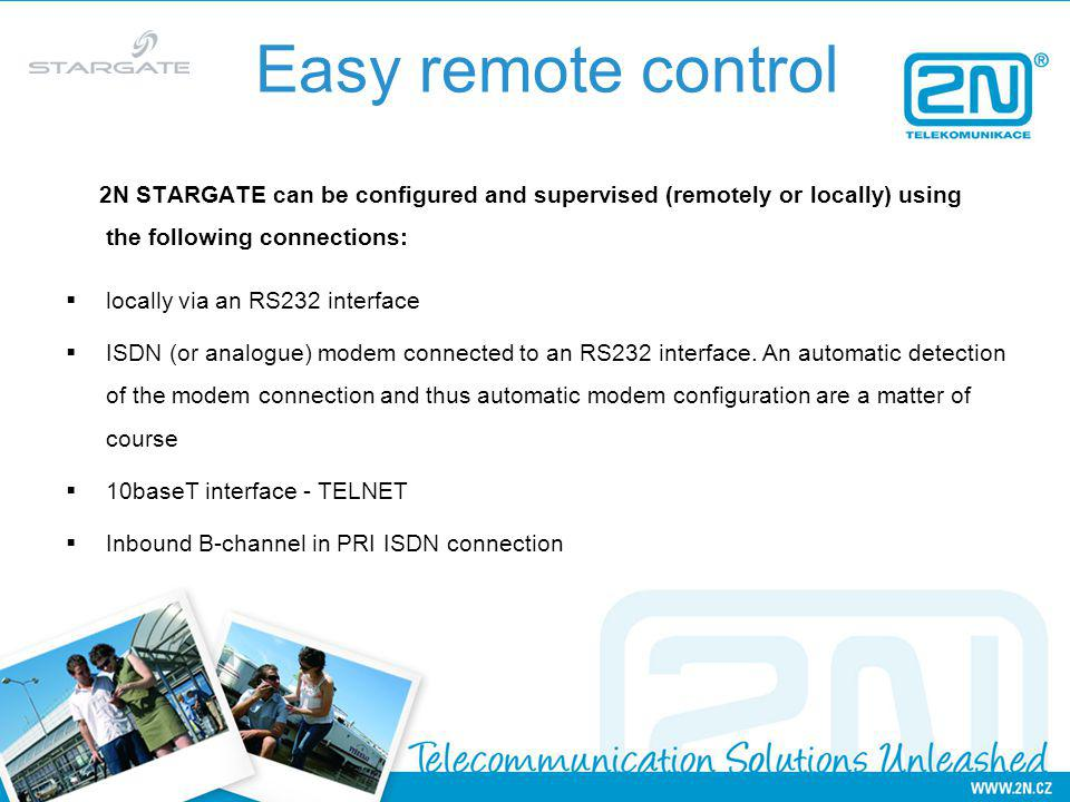 Easy remote control 2N STARGATE can be configured and supervised (remotely or locally) using the following connections:
