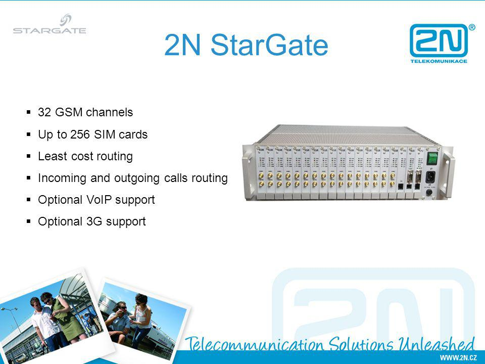 2N StarGate 32 GSM channels Up to 256 SIM cards Least cost routing