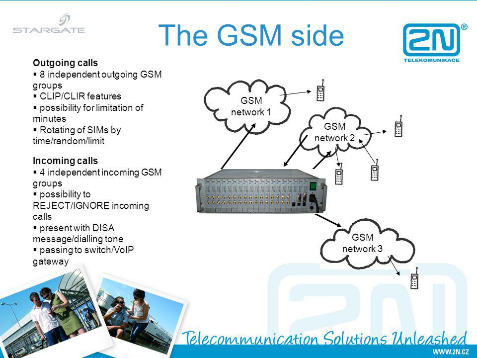 The GSM side Outgoing calls 8 independent outgoing GSM groups