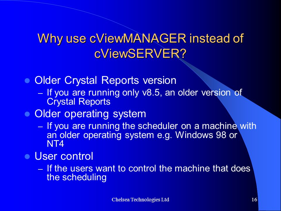 Why use cViewMANAGER instead of cViewSERVER