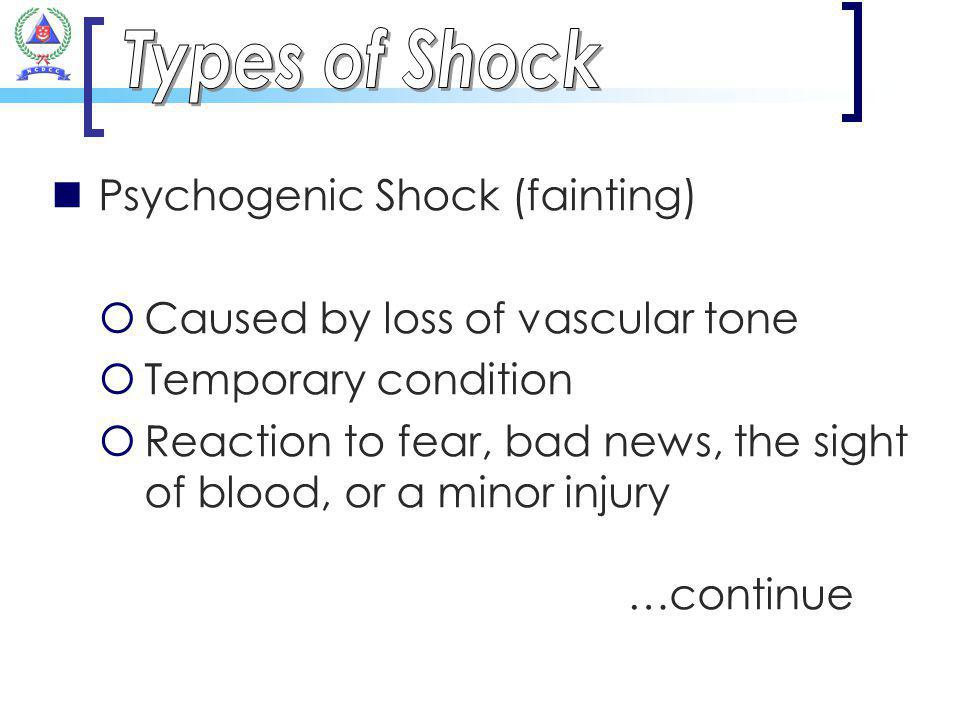 Types of Shock Psychogenic Shock (fainting)