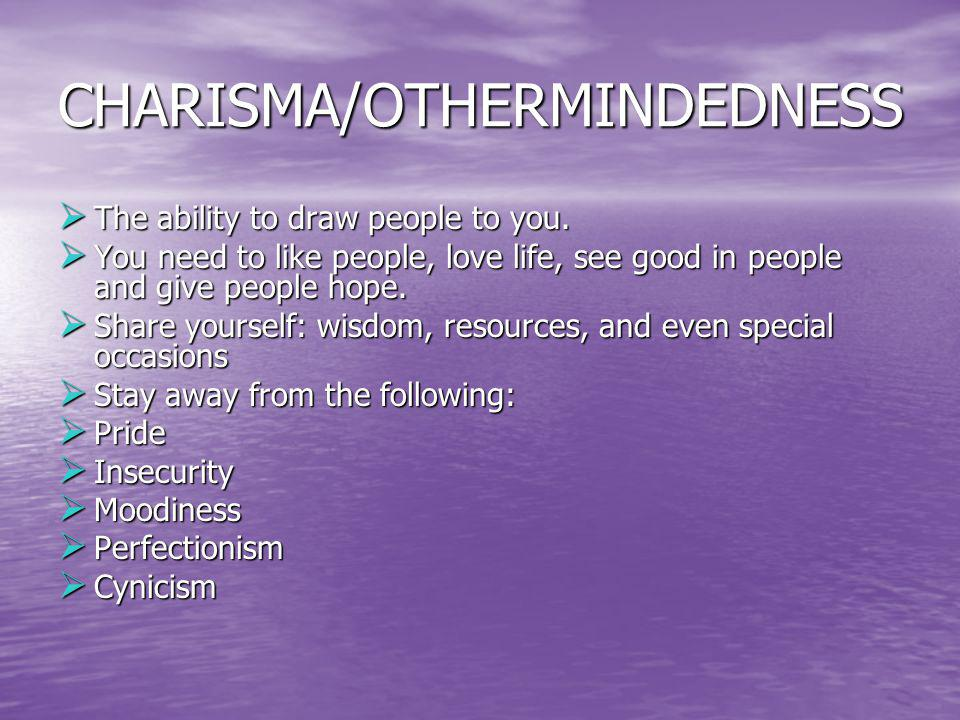 CHARISMA/OTHERMINDEDNESS