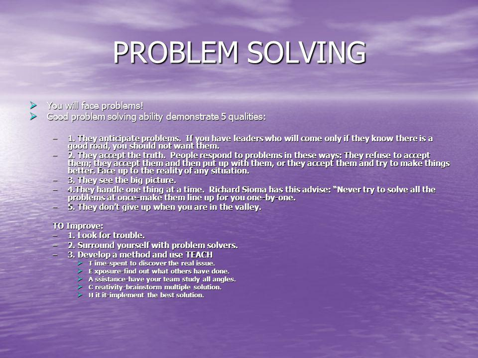 PROBLEM SOLVING You will face problems!