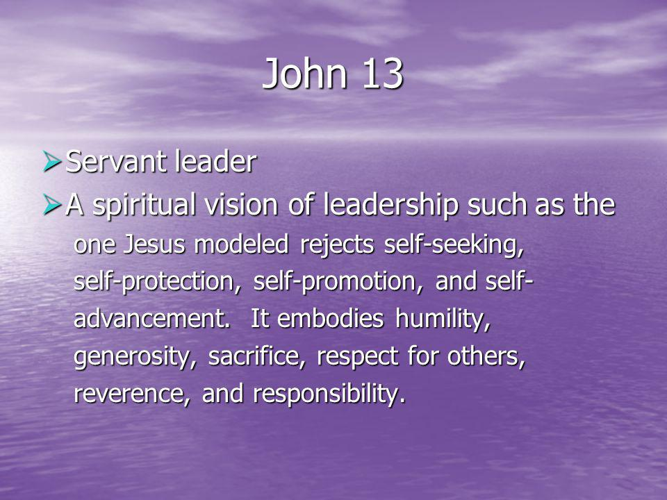 John 13 Servant leader A spiritual vision of leadership such as the