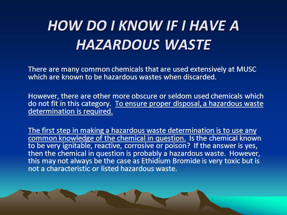 HOW DO I KNOW IF I HAVE A HAZARDOUS WASTE