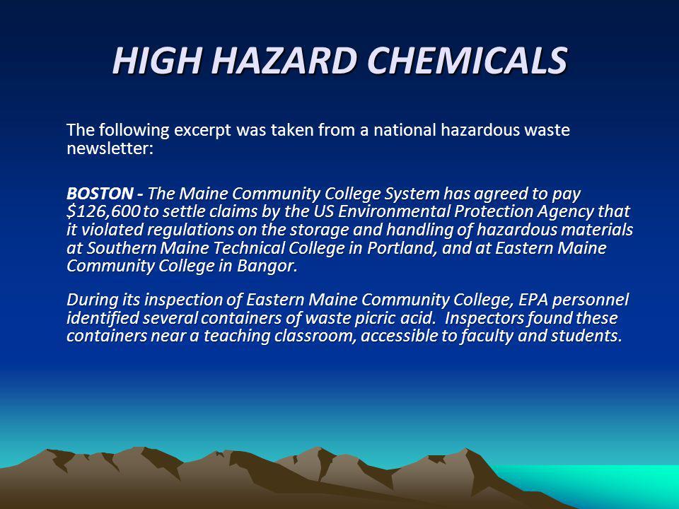 HIGH HAZARD CHEMICALS The following excerpt was taken from a national hazardous waste newsletter: