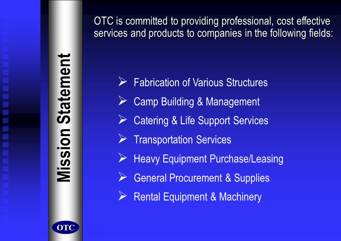 OTC is committed to providing professional, cost effective services and products to companies in the following fields: