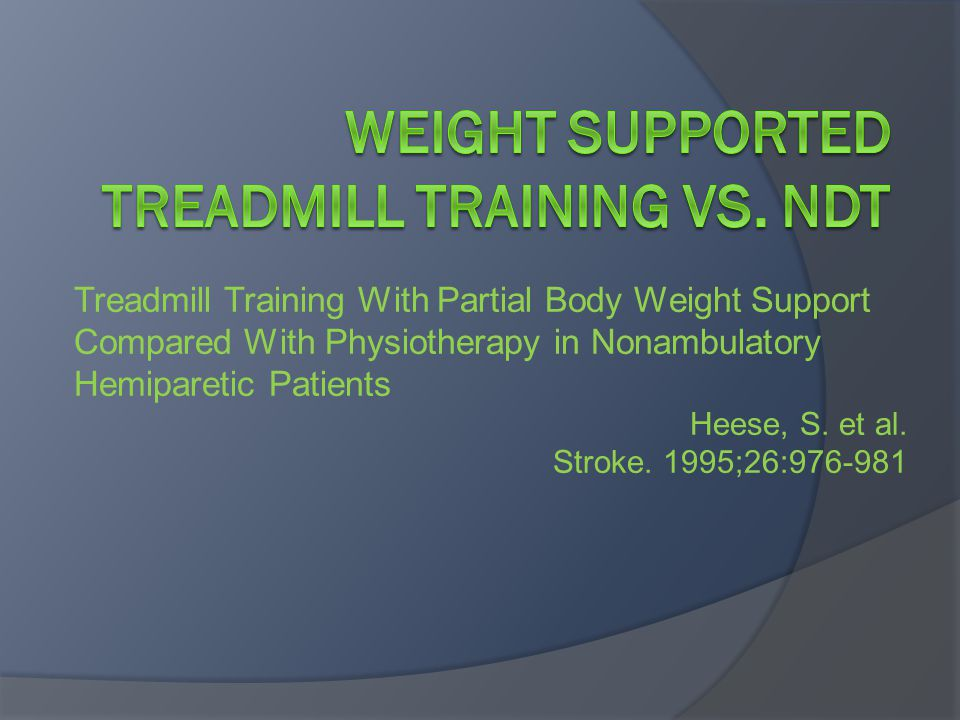 Weight Supported Treadmill Training vs. NDT