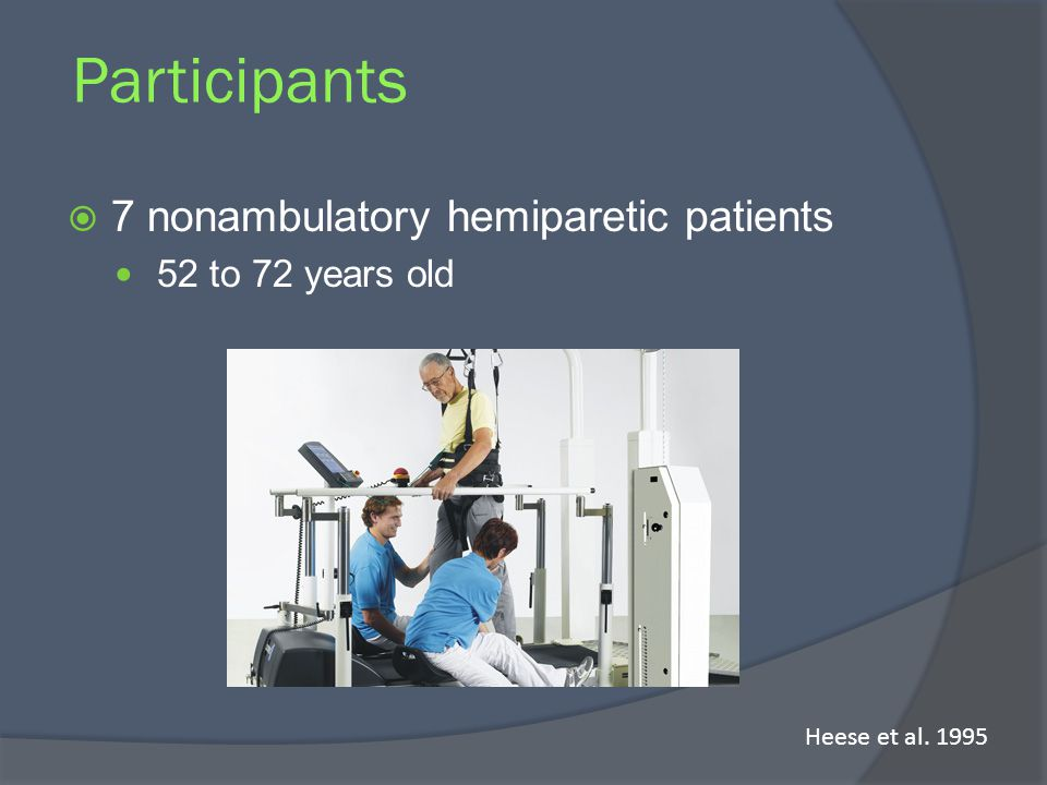Participants 7 nonambulatory hemiparetic patients 52 to 72 years old