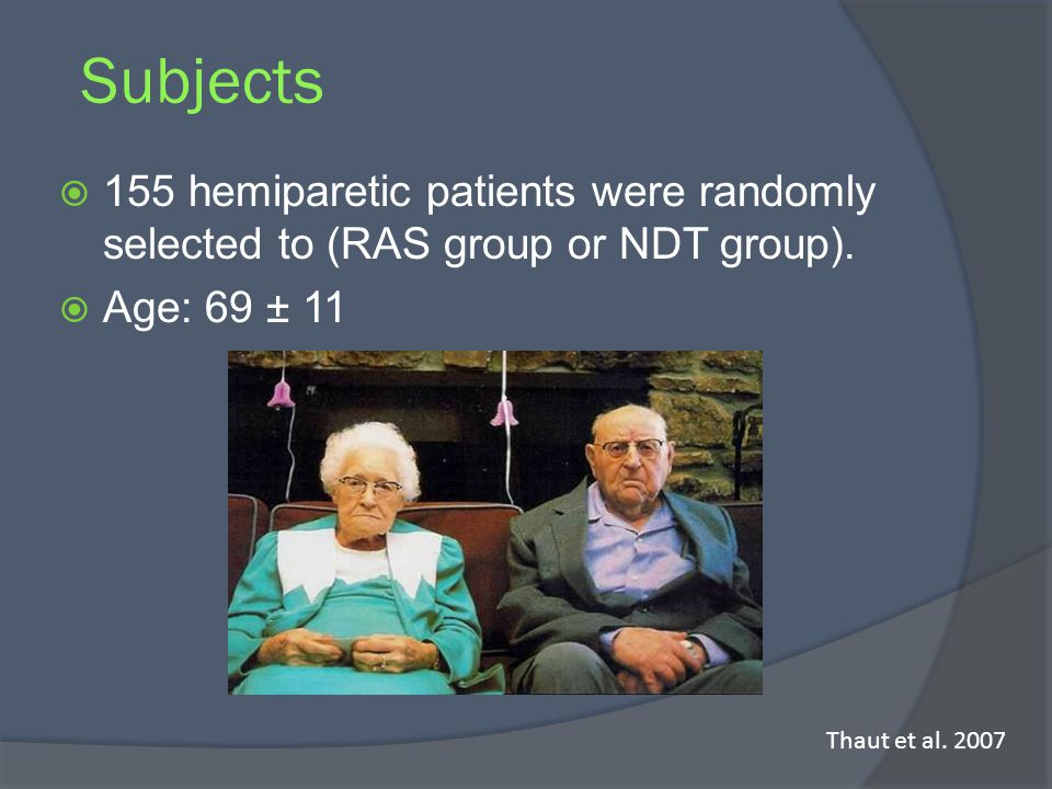 Subjects 155 hemiparetic patients were randomly selected to (RAS group or NDT group). Age: 69 ± 11.