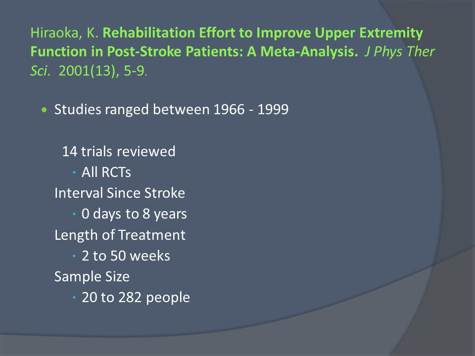Hiraoka, K. Rehabilitation Effort to Improve Upper Extremity Function in Post-Stroke Patients: A Meta-Analysis. J Phys Ther Sci. 2001(13), 5-9.