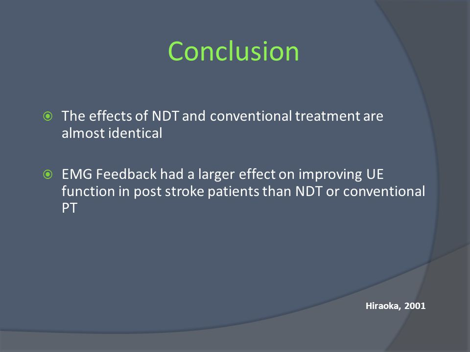 Conclusion The effects of NDT and conventional treatment are almost identical.