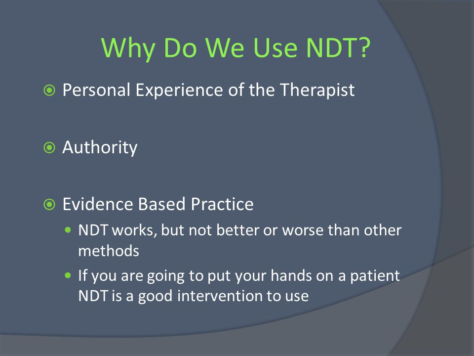 Why Do We Use NDT Personal Experience of the Therapist Authority