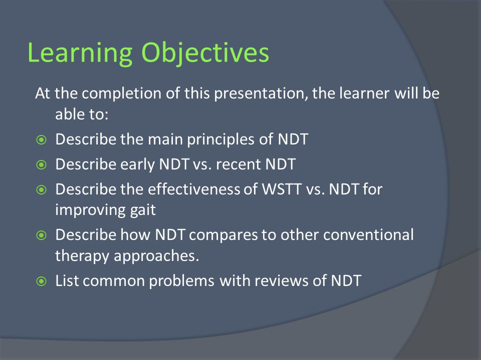 Learning Objectives At the completion of this presentation, the learner will be able to: Describe the main principles of NDT.