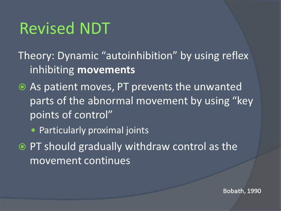 Revised NDT Theory: Dynamic autoinhibition by using reflex inhibiting movements.