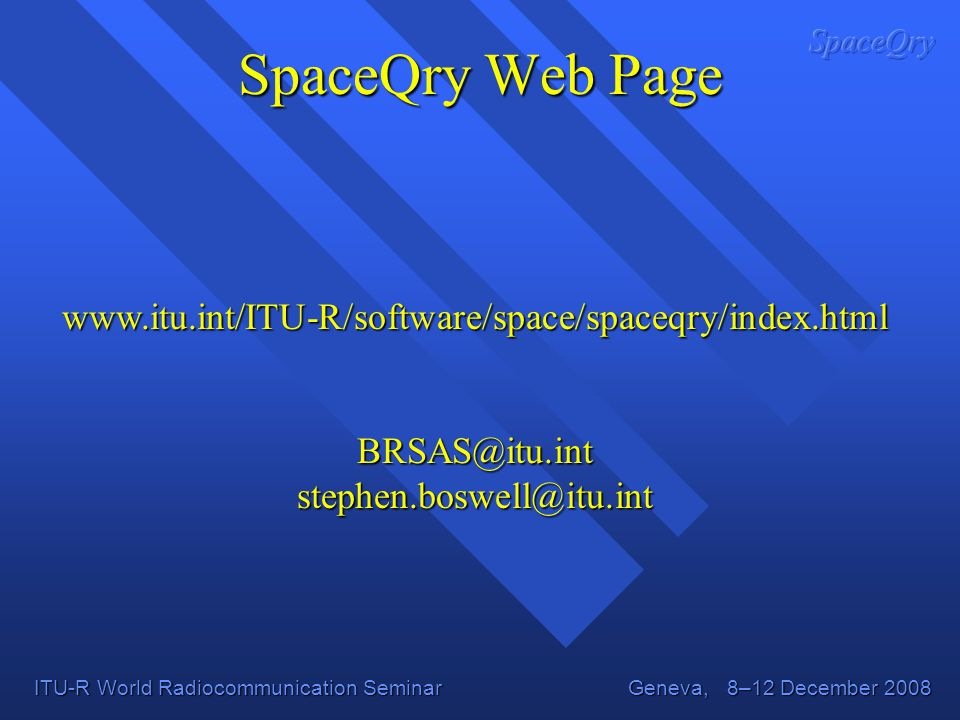 SpaceQry Web Page www.itu.int/ITU-R/software/space/spaceqry/index.html