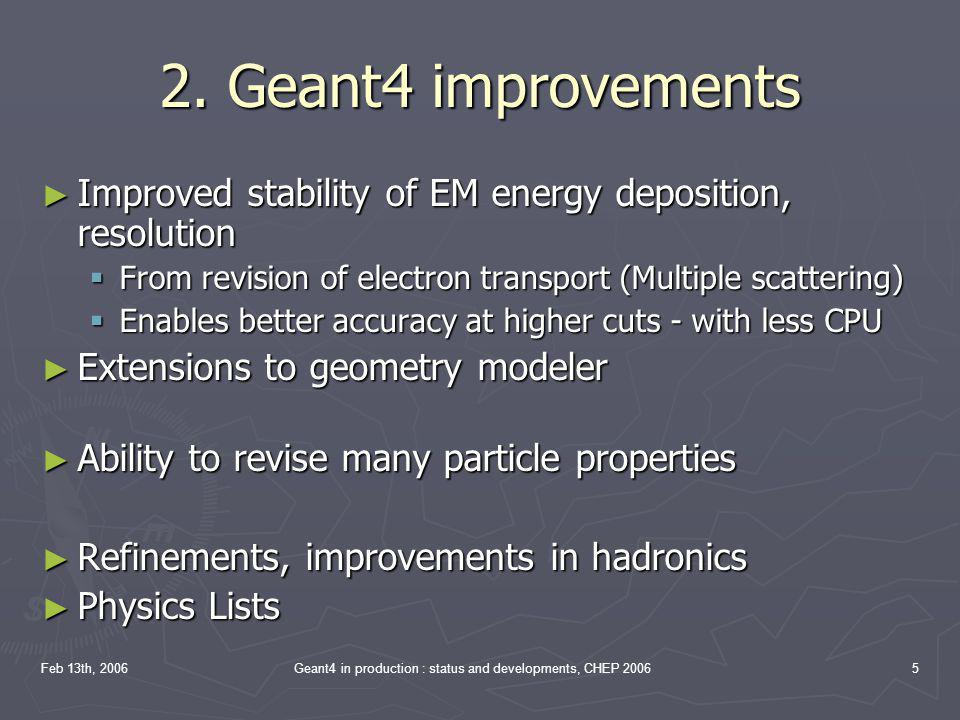 Geant4 in production : status and developments, CHEP 2006