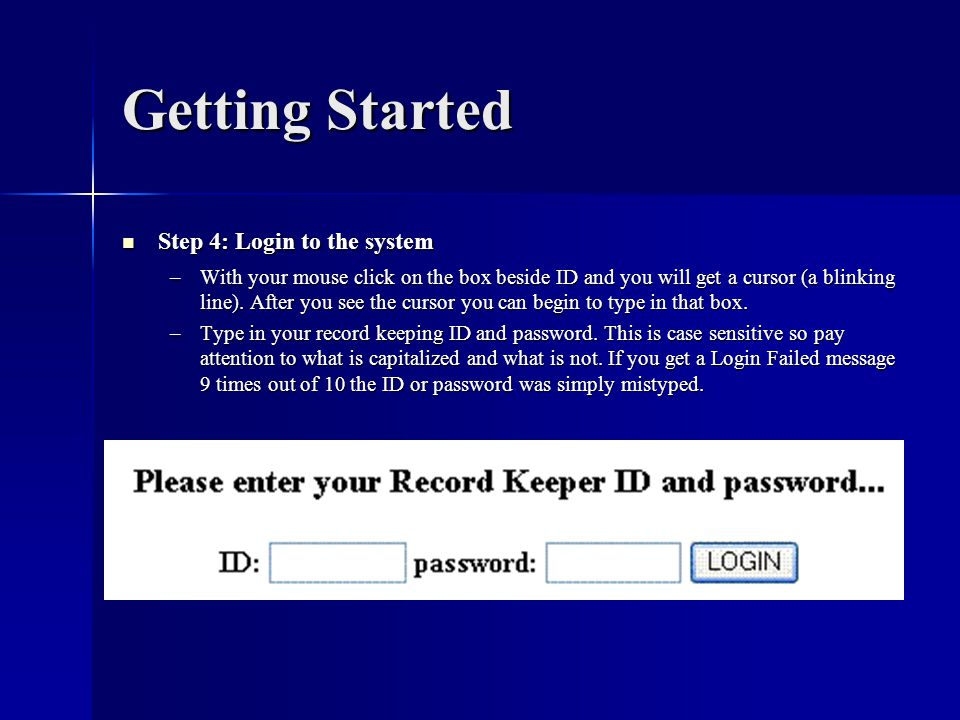 Getting Started Step 4: Login to the system