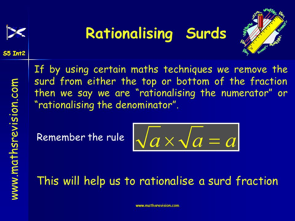 Rationalising Surds This will help us to rationalise a surd fraction