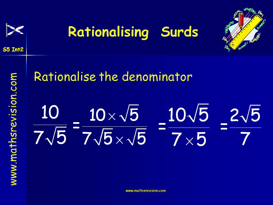 Rationalising Surds Rationalise the denominator S5 Int2