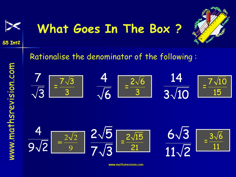What Goes In The Box Rationalise the denominator of the following :