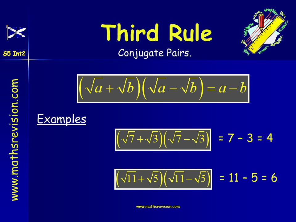 Third Rule Examples = 7 – 3 = 4 = 11 – 5 = 6 Conjugate Pairs. S5 Int2