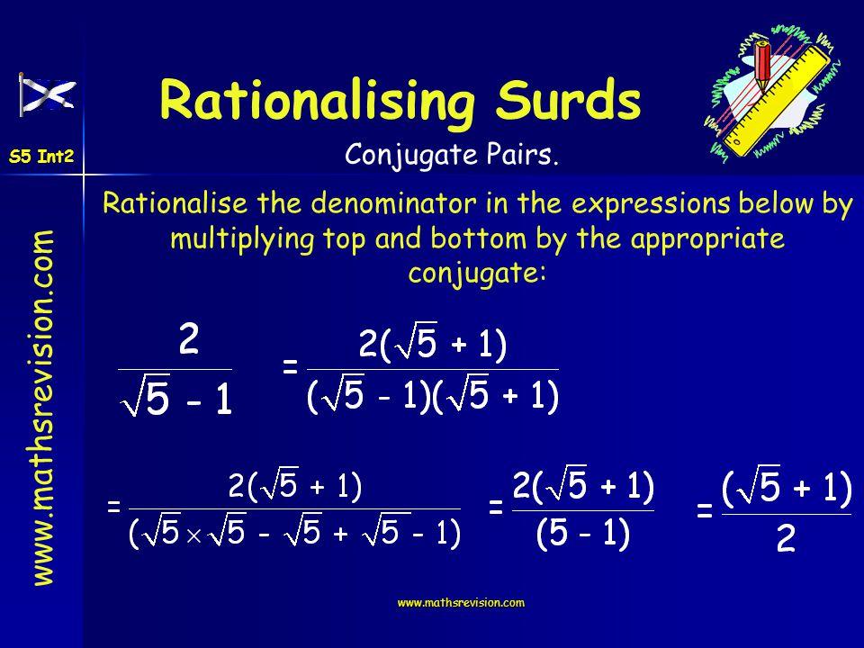 Rationalising Surds Conjugate Pairs.