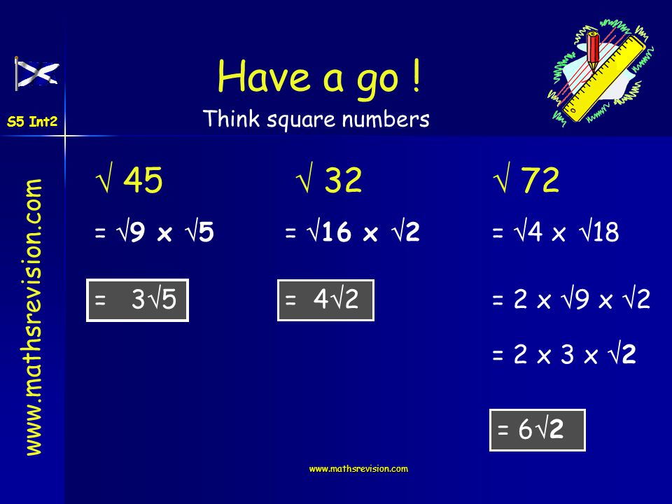 Have a go !  45  32  72 = 9 x 5 = 16 x 2 = 4 x 18 = 35 = 42