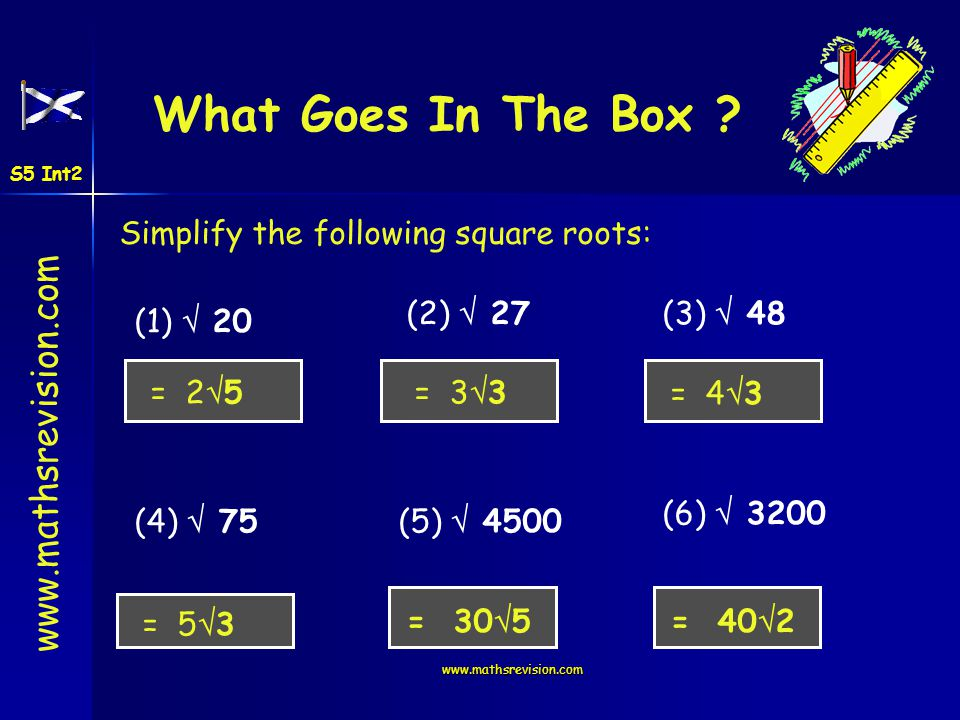 What Goes In The Box Simplify the following square roots: (2)  27