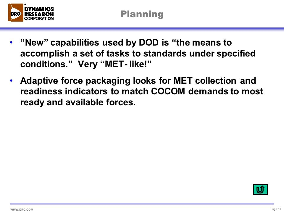 Planning New capabilities used by DOD is the means to accomplish a set of tasks to standards under specified conditions. Very MET- like!