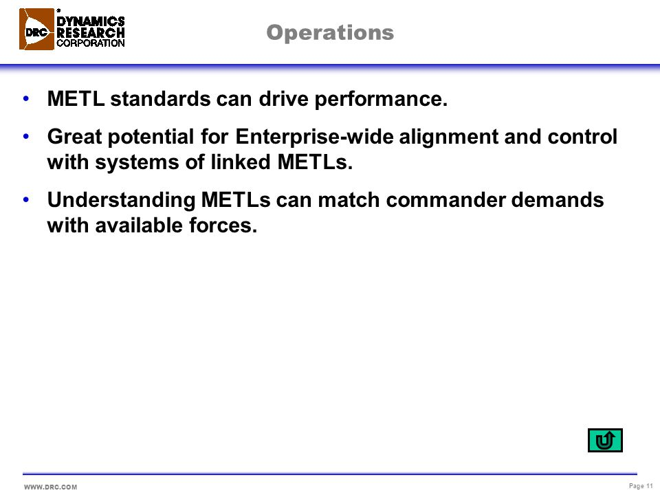 Operations METL standards can drive performance. Great potential for Enterprise-wide alignment and control with systems of linked METLs.