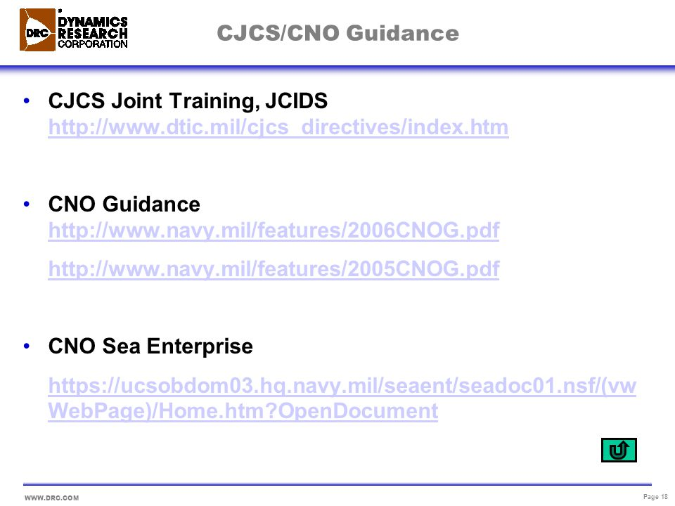 CJCS/CNO Guidance CJCS Joint Training, JCIDS http://www.dtic.mil/cjcs_directives/index.htm. CNO Guidance http://www.navy.mil/features/2006CNOG.pdf.