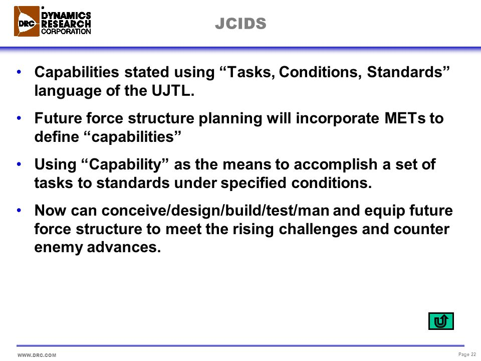JCIDS Capabilities stated using Tasks, Conditions, Standards language of the UJTL.